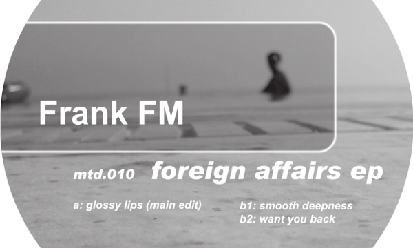 [Release] Frank FM – Foreign Affairs EP (Melted Recordings 010)