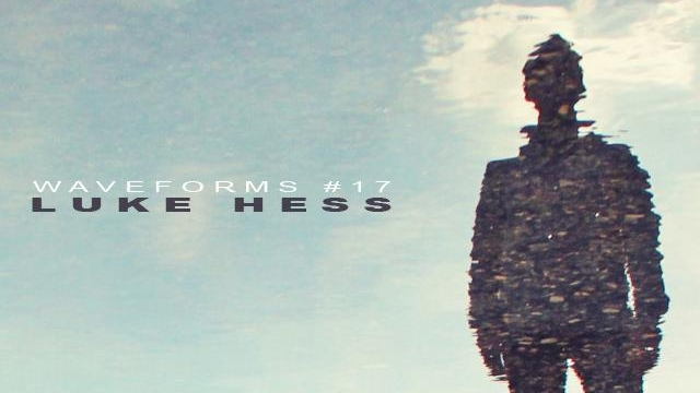 [Mix] Luke Hess – Waveforms Podcast Episode 17