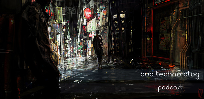 Dub Techno Blog Podcast 005 – Showcasing the finest deep electronic music each month