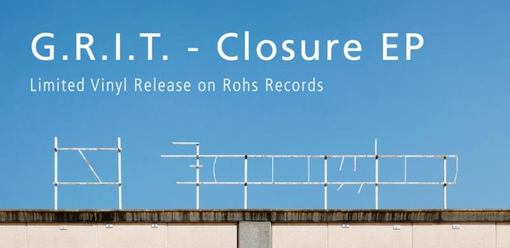 [Vinyl] G.R.I.T. – Closure EP (ROHS!02/12″)