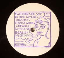 [Dub Techno Vinyl] DUB TAYLOR/IDEALIST/THOMAS WOOD – Switchboard EP (IDEALISTMUSIC 003 )
