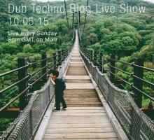 Dub Techno Blog Live Show 043 – Mixlr – 10.05.15