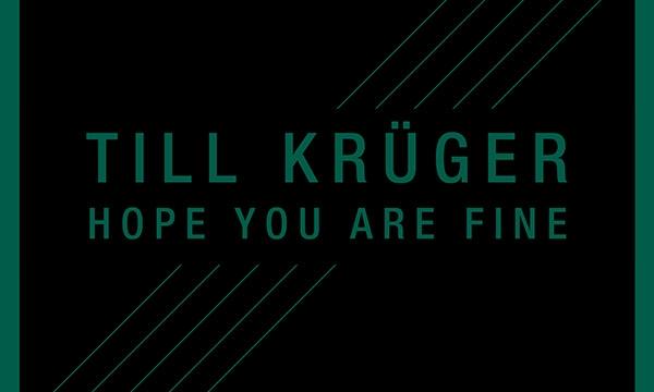 Till Krüger – Hope You Are Fine
