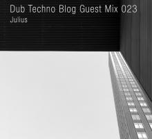 Dub Techno Blog Guest Mix 023 – Julius