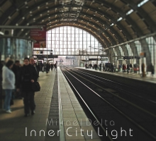Mikael Delta – Inner City Light (Cold Tear Records)