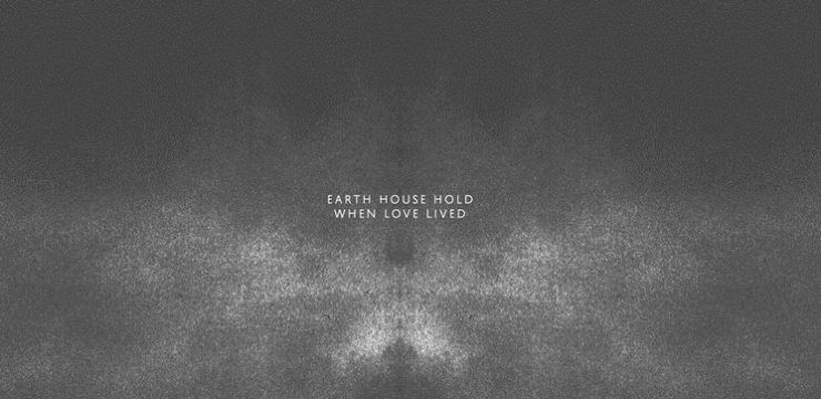 [Preview] Earth House Hold – When Love Lived LP (Love's Label 02)