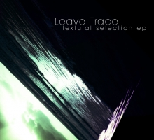 [Free Release] Leave Trace – Textural Selection EP