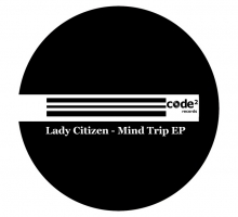 [Release] Lady Citizen – Mind Trip EP
