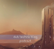 Dub Techno Blog Podcast 003 – Showcasing the finest deep electronic music each month