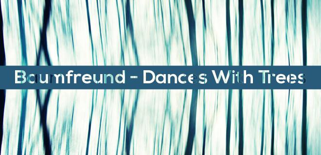 [Preview] Baumfreund – Dances With Trees EP (Drift Deeper Recordings 005)