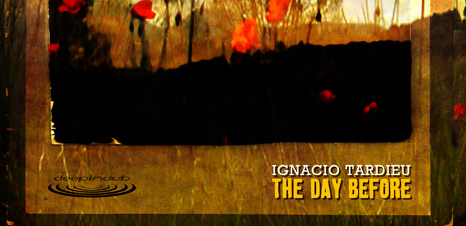 [Free Release] Ignacio Tardieu – The Day Before EP (Deep In Dub 076)