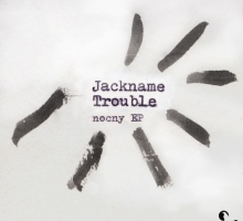 [Release] Jackname Trouble – Nocny EP