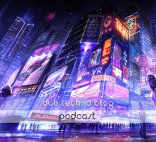 Dub Techno Blog Podcast 007 – Showcasing the finest deep electronic music each month