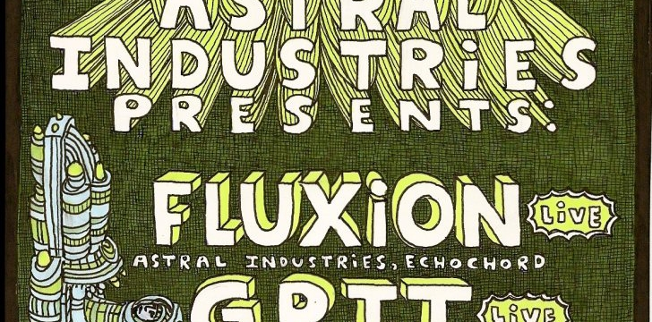 [Event] Astral Industries – Fluxion & G.R.I.T at Plan B, London – 10 January 2014