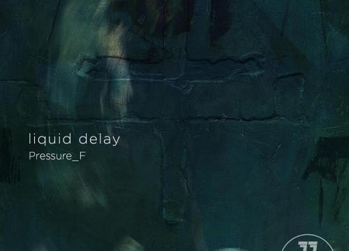 [Dub Ambient Release] Liquid Delay – Pressure EP (Damolh Records)