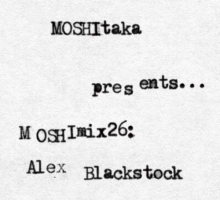 MOSHImix 26 – Alex Blackstock