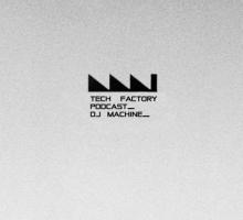 [Dub Techno Mix] Tech Factory Podcast 003  – Machine