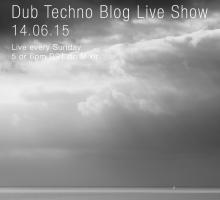 Dub Techno Blog Live Show 047 – Mixlr – 14.06.15