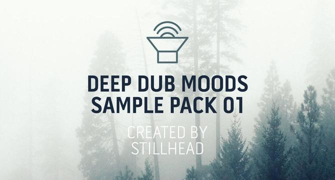Stillhead – Deep Dub Moods Sample Pack 01 [Royalty Free]