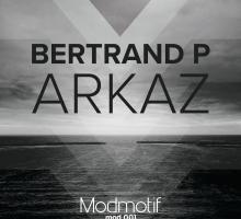 Bertrand P – Arkaz EP (MOD001)