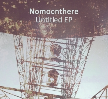[Dub Techno Release] Nomoonthere – Untitled EP