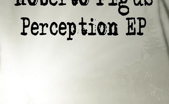 [Free Release] Roberto Figus – Perception EP (Loud & Clear 56)