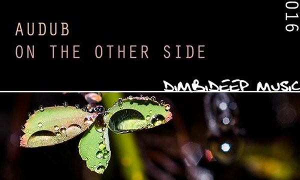 [Release] Audub – On the other Side (DimbiDeep Music)