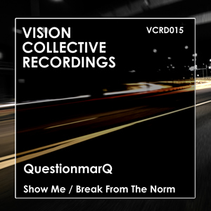"""[Deep House] QuestionmarQ """"Show Me / Break From The Norm"""""""