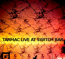 Tarmac – Live at Switch Bar [adpt005]