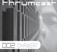 [Mix] Thrumcast 002 – Ohrwert