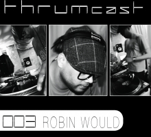 [Mix] Thrumcast 003 – Robin Would